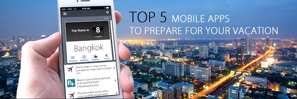 5 สุดยอดแอพพลิเคชั่นบนมือถือเพื่อเตรียมความพร้อมสำหรับวันหยุดของคุณ